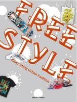 FREE STYLE ILLUSTRATING URBAN FASHION