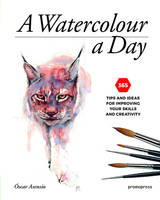 A watercolour a day - 365 tips and ideas for improving your skills and creativity