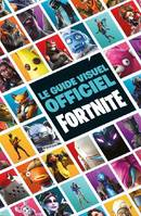 Fortnite / le guide visuel officiel