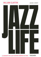 William Claxton, jazz life, a journey for jazz across America in 1960