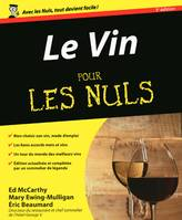 Le Vin pour les nuls (5e édition) Eric Beaumard , Mary Ewing-Mulligan , Ed McCarthy