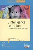 L'intelligence de l'enfant, [1], Le regard des psychologues, INTELLIGENCE DE L'ENFANT (L')