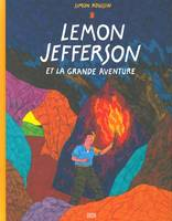 LEMON JEFFERSON ET LA GRANDE AVENTURE