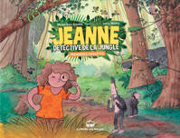 Jeanne, détective de la jungle
