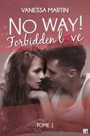 No Way !, Forbidden Love