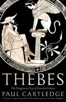 Thebes, The Forgotten City of Ancient Greece