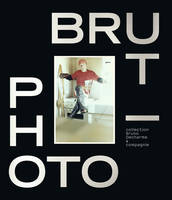 Photo-brut / collection Bruno Ducharme & compagnie