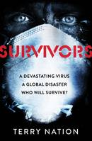 Survivors, The dramatic, terrifying novel of life after a global pandemic