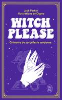 Witch Please - Grimoire de sorcellerie moderne, Grimoire de sorcellerie moderne