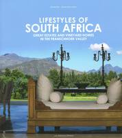 Lifestyles of South Africa, great estates and vineyard homes in the Franschhoek Valley, (Texts in French & English - Textes en français et en anglais)