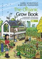 The Organic Grow Book - American English Edition, Gardening Strategies for Indoors & Outdoors