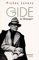 André Gide. Le Messager. Biographie, biographie