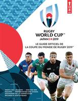 Rugby world cup / Japan 2019 : le guide officiel de la Coupe du monde de rugby 2019