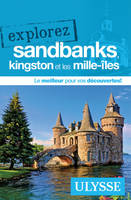 Explorez Kingston, les Mille-Îles et Sandbanks