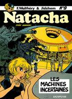 NATACHA No9 : LES MACHINES INCERTAINES, Volume 9, Les machines incertaines