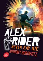 Alex Rider / Never say die / Jeunesse, Never say die