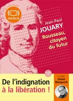 Rousseau, citoyen du futur, Livre audio 2 CD AUDIO - 2 h