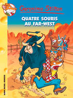 32, Geronimo Stilton, Quatre souris au Far West !