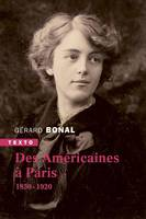 DES AMERICAINES A PARIS - 1850 - 1920