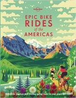 EPIC BIKE RIDES OF THE AMERICAS 1ED -ANGLAIS-