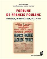 Fortune de Francis Poulenc, Diffusion, interprétation, réception