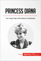 Princess Diana, The Tragic Fate of the Nation's Sweetheart