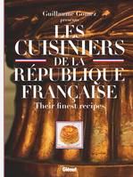 Les Cuisiniers de la République française (version GB), Their Finest Recipes