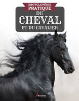 ENCYCLOPEDIE PRATIQUE DU CHEVAL ET DU CAVALIER