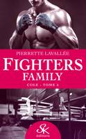 Cole, Fighters family, T5