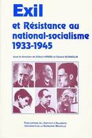 Exil et résistance au national-socialisme, 1933-1945, Colloque de Paris, 11-15 déc. 1997