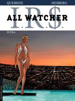 IRS, All Watcher - Tome 3 - Petra