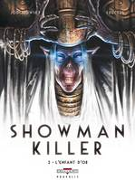Showman Killer T02, L'enfant d'or