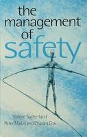 The Management of Safety, The Behavioural Approach to Changing Organizations
