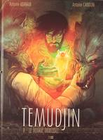 2, Temudjin - tome 2 Le voyage immobile