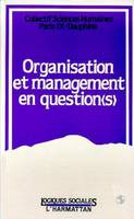 Organisation et management en question (s)