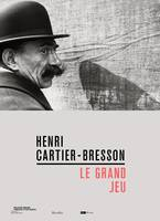 Henri Cartier-Bresson - Le grand jeu