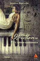 Beethoven, l'ultime confidence