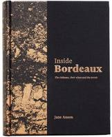 Inside Bordeaux (Anglais), The châteaux, their wines and the terroir