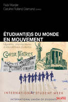 etudiant(e) du monde en mouvement, migrations, cosmopolitisme et internationales étudiantes