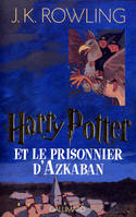 Harry Potter., 3, Harry Potter, III : Harry Potter et le prisonnier d'Azkaban