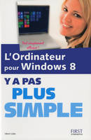 L'ordinateur pour Windows 8 Y'a pas plus simple