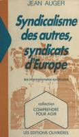 Syndicalisme des autres, syndicats d'Europe : les Internationales syndicales