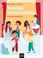 NOEMIE BROUSSAILLES - T03 - NOEMIE BROUSSAILLES - LE GRAND SPECTACLE CP/CE1 6/7 ANS