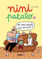 1, NINI PATALO - TOME 1 : OU SONT PASSES MES PARENTS ?