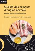 Qualité des aliments d'origine animale, Production et transformation