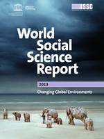 World Social Science Report 2013, Changing Global Environments