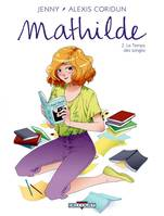 2, Mathilde T02 Le temps des songes