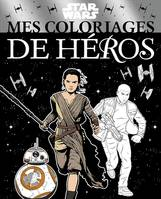 STAR WARS - Mes Coloriages de Héros