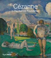 Cezanne in the Barnes Foundation /anglais