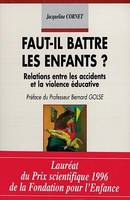 Faut, relations entre les accidents et la violence éducative